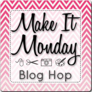 Make it Monday blog hop image