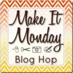 make it monday blog hop image 2
