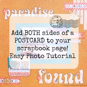 Add both sides of a postcard to your scrapbook layout easily using this simple photo tutorial.