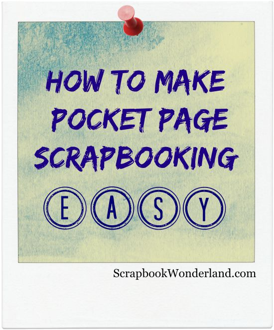 How to Make Pocket Page scrapbooking easy image