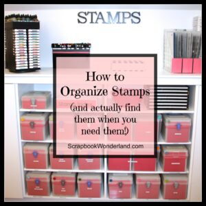 How to Organize Stamps and actually find them when you need them!