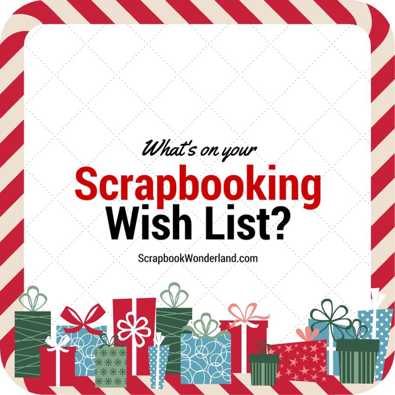 Scrapbook Wonderland  Christmas Wish List Paper